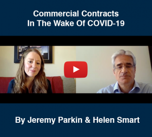 Jeremy Parkin & Helen Smart discuss Commercial Contracts in the wake of COVID-19